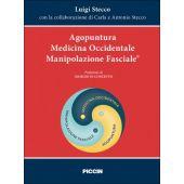 Stecco L. - AGOPUNTURA MEDICINA OCCIDENTALE MANIPOLAZIONE FASCIALE