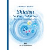 Spinola A. - SHIATSU La vita e i meridiani