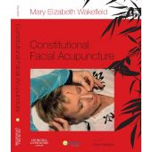 Wakefield M. - CONSTITUTIONAL FACIAL ACUPUNCTURE