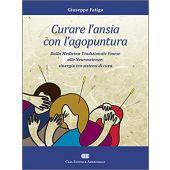 Fatiga G. - CUARARE L'ANSIA CON L'AGOPUNTURA