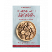 Ardigò W. - HEALING WITH MEDICINAL MUSHROOMS (in Inglese)