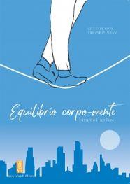 Picozzi G., Mariani V. - EQUILIBRIO CORPO MENTE - Istruzioni per l'uso