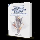 Longo F., Mastrangelo G. - MANUALE DI TECNICA FASCIALE INTEGRATA NEL CANE, NEL CAVALLO E NEL GATTO