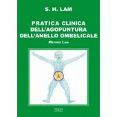 S.H. Lam - PRATICA CLINICA DELL'AGOPUNTURA DELL'ANELLO OMBELICALE